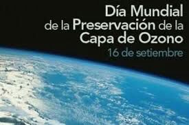 16 de Septiembre: Día Internacional de la Preservación de la Capa de Ozono.